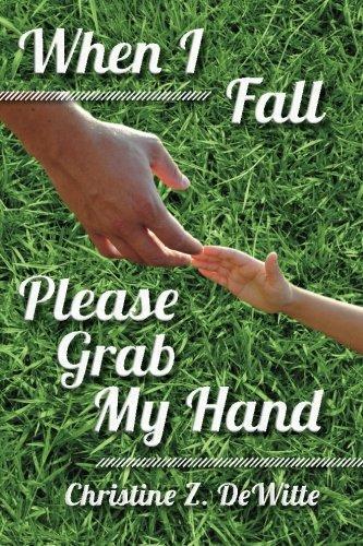 When I Fall Please Grab My Hand pdf epub