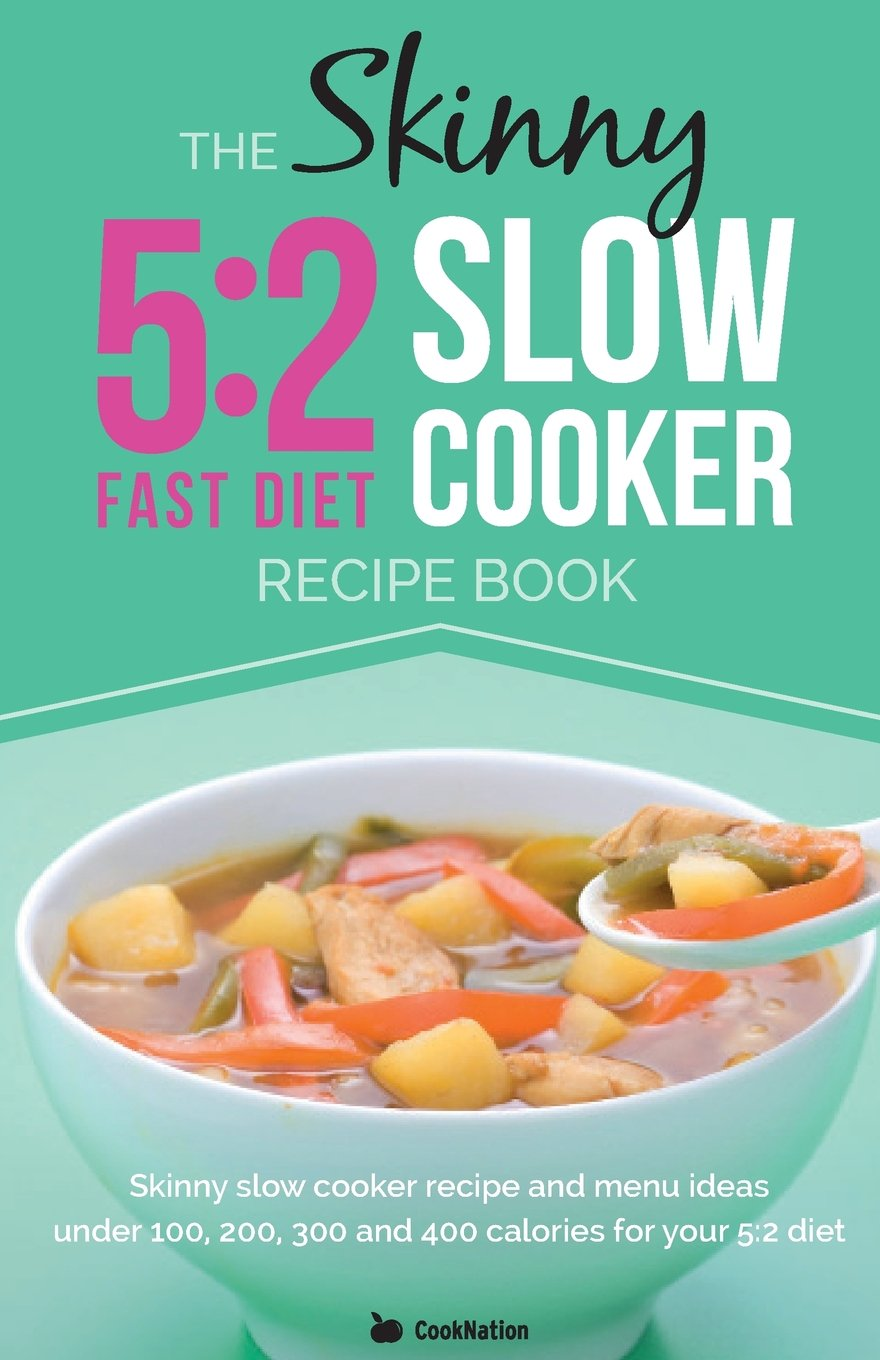 The Skinny 5: 2 Slow Cooker Recipe Book: Skinny Slow Cooker Recipe ...