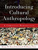 Introducing Cultural Anthropology: A Christian