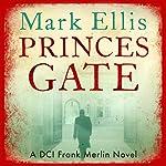 Princes Gate: A Frank Merlin Novel | Mark Ellis