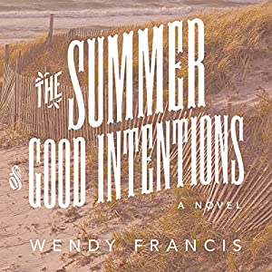 The Summer of Good Intentions Audiobook
