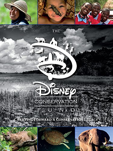 The Disney Conservation Fund: Carrying Forward a Conservation Legacy (Disney Editions Deluxe)