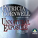 Unnatural Exposure: Dr Kay Scarpetta, Book 8 Audiobook by Patricia Cornwell Narrated by C. J. Critt