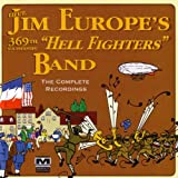 "James Reese Europes 369th U.S. Infantry ""Hell Fighters"" Band - The Complete Recordings"