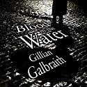 Blood in the Water Audiobook by Gillian Galbraith Narrated by Hilary Neville