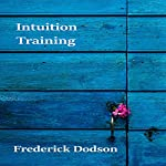 Intuition Training | Frederick Dodson