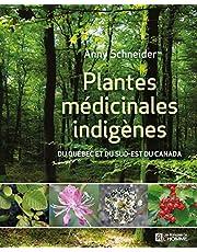 Plantes médicinales indigènes: Du Québec et du sud-est du Canada