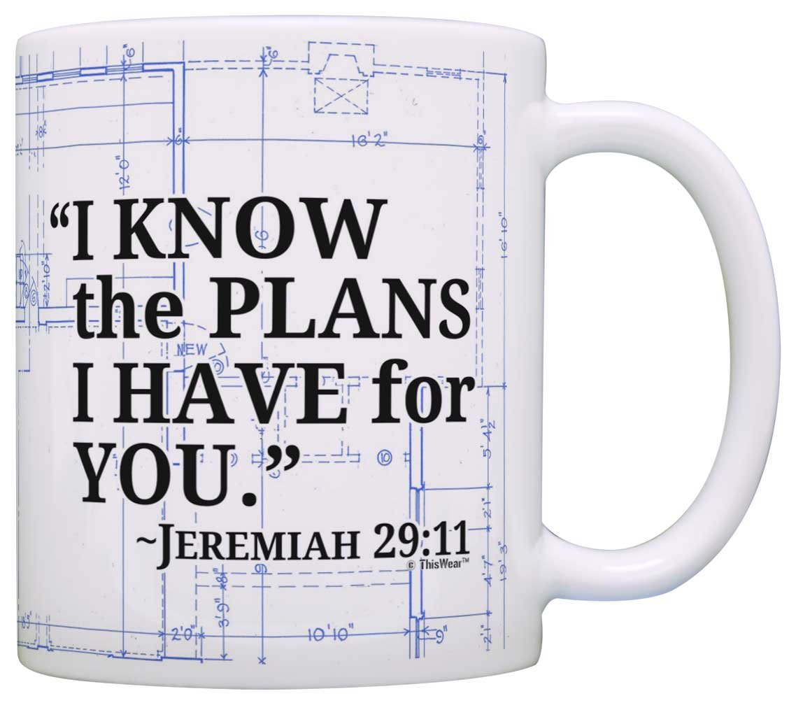 Bible Verse Gift I Know the Plans I Have For You Jeremiah 29:11 Gift Coffee Mug Tea Cup Blueprint
