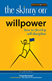 The Skinny on Willpower: How to Develop Self Discipline
