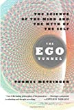 The Ego Tunnel: The Science of the Mind and the Myth of the Self by Thomas Metzinger (9-Sep-2010) Paperback