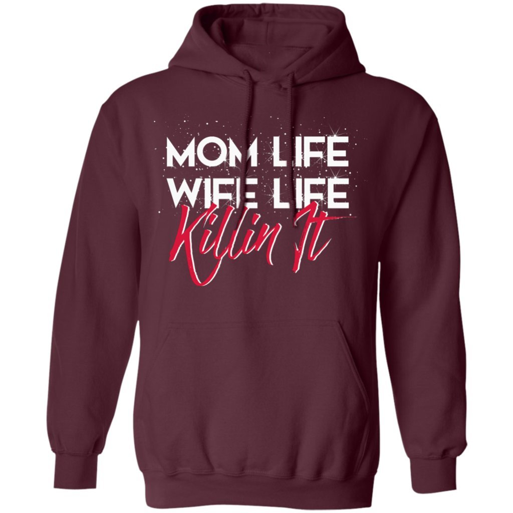 Funny Gift Tee Hoodie Pures Designs Mom Life-Wife Life-Killin It