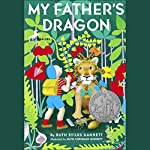 My Father's Dragon: My Father's Dragon #1 | Ruth Stiles Gannett