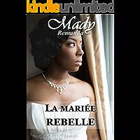 La mariée rebelle (French Edition)