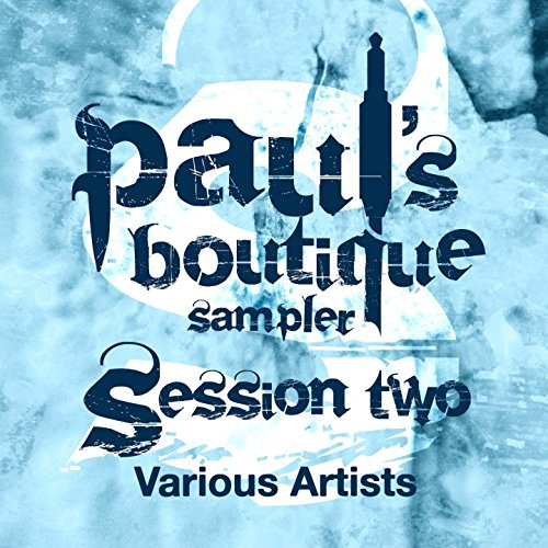 - Paul's Boutique Sampler Session Two