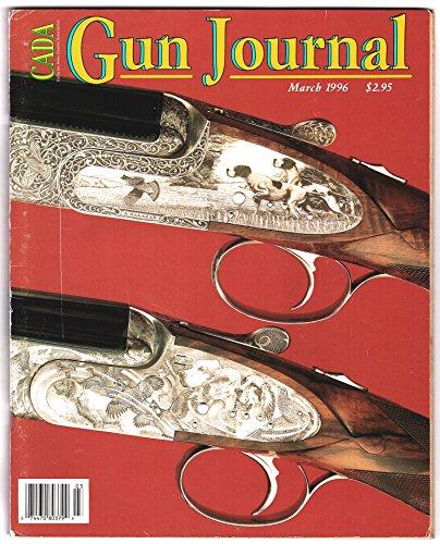 Collector Arms Dealers Association Gun Journal, Volume 6, Issue 5, March 1996