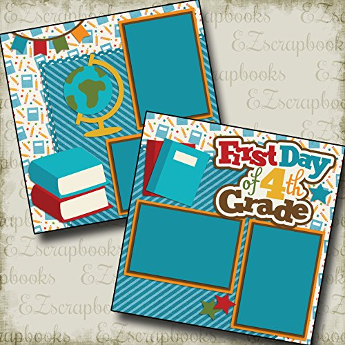 FIRST DAY 4TH GRADE - Premade Scrapbook Pages - EZ Layout 2219