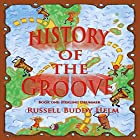 History of the Groove: Healing Drummer: Personal Stories of Drumming and Rhythmic Inspiration Hörbuch von Russell Buddy Helm Gesprochen von: Russell Buddy Helm