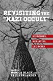 """Revisiting the """"Nazi Occult"""": Histories, Realities, Legacies (German History in Context)"""