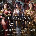 Dragon's Gift: The Complete Trilogy: A Reverse Harem Fantasy Hörbuch von Jasmine Walt, May Sage Gesprochen von: Kate Marcin, Adam Gold