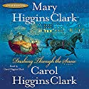 Dashing Through the Snow Audiobook by Mary Higgins Clark, Carol Higgins Clark Narrated by Carol Higgins Clark