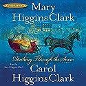 Dashing Through the Snow Hörbuch von Mary Higgins Clark, Carol Higgins Clark Gesprochen von: Carol Higgins Clark