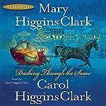 Dashing Through the Snow | Mary Higgins Clark,Carol Higgins Clark