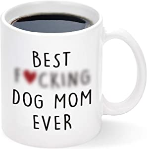 Best Dog Mom Ever Mug, Mothers Day Gifts for Mom from Daughter Son, Birthday Gift for Mom, Funny Coffee Mug for Mom, Novelty Gifts for Dog Lovers Dog Mom, Mom Mug 11Oz