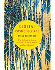 Digital Cosmopolitans: Why We Think The Internet Connects Us Why It Doesn't And How To