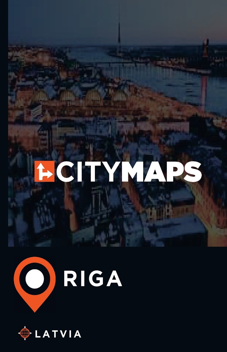 City Maps Riga Latvia Paperback – March 28, 2017 James McFee 1544986025 Special Interest - Budget Travel