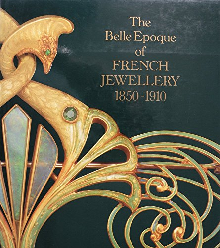 (The Belle Epoque of French Jewellery, 1850-1910: Jewellery Making in Paris,)