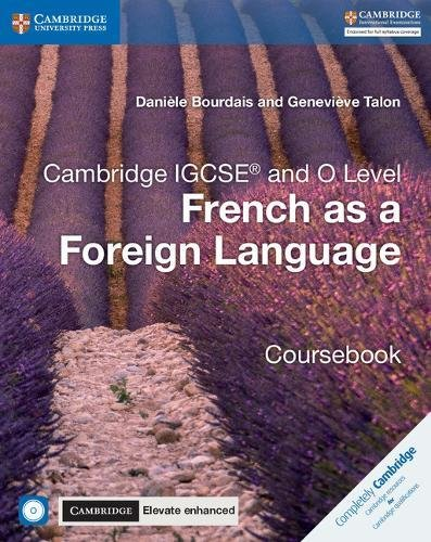 Cambridge IGCSE® and O Level French as a Foreign Language Coursebook with Audio CDs and Cambridge Elevate Enhanced Edition (2 Years) (Cambridge International IGCSE) (French Edition) by Cambridge University Press