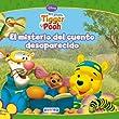 Mis Amigos Tigger y Pooh. El misterio del cuento desaparecido (Mis amigos Tigger & Pooh / Libros de lectura)