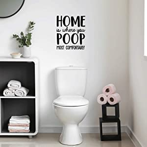 """Vinyl Wall Art Decal - Home is Where You Poop Most Comfortably - 20"""" x 17"""" - Trendy Funny Bathroom Quote for Home Apartment Bedroom Toilet Place Kids Room Decoration Sticker"""
