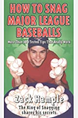 How to Snag Major League Baseballs: More Than 100 Tested Tips That Really Work Mass Market Paperback