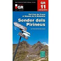 GR 11. Catalunya. Sender dels Pirineus: Del Cap de Creus al Massís de la Maladeta (Senders de Catalunya)