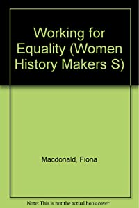 Working for Equality (Women History Makers S)
