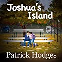 Joshua's Island: Revised Edition Audiobook by Patrick Hodges Narrated by Michael Yurchak, Carrie Goodwiler