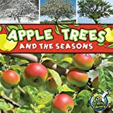 Apple Trees and the Seasons (My Science Library)