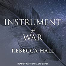 Instrument of War: Symphony of the Cursed Series, Book 2 Audiobook by Rebecca Hall Narrated by Matthew Lloyd Davies