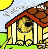 El perrito Guau (Castellano - A Partir De 0 Años - Manipulativos (Libros Para Tocar Y Jugar), Pop-Ups - Librodedos)