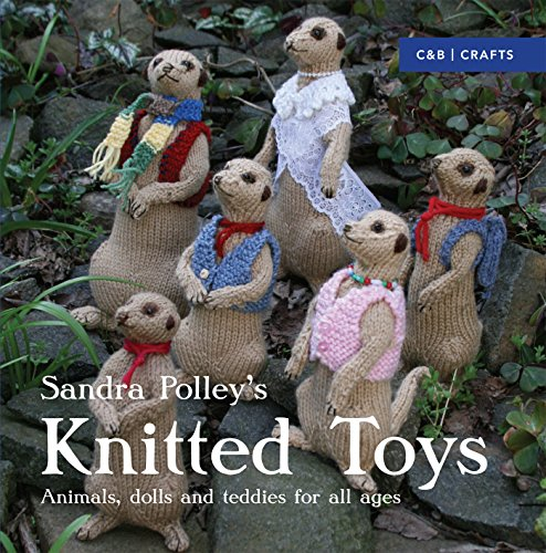 Knitted Toys: Animals, dolls and teddies for