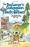 The Dog Lover's Companion to the Pacific Northwest, Val Mallinson, 1598800329