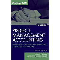 Project Management Accounting: Budgeting, Tracking, and Reporting Costs and Profitability: 565