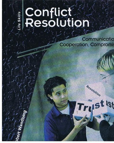 Conflict Resolution: Communication, Cooperation, Compromise (Life Skills: Contemporary Issues) ebook
