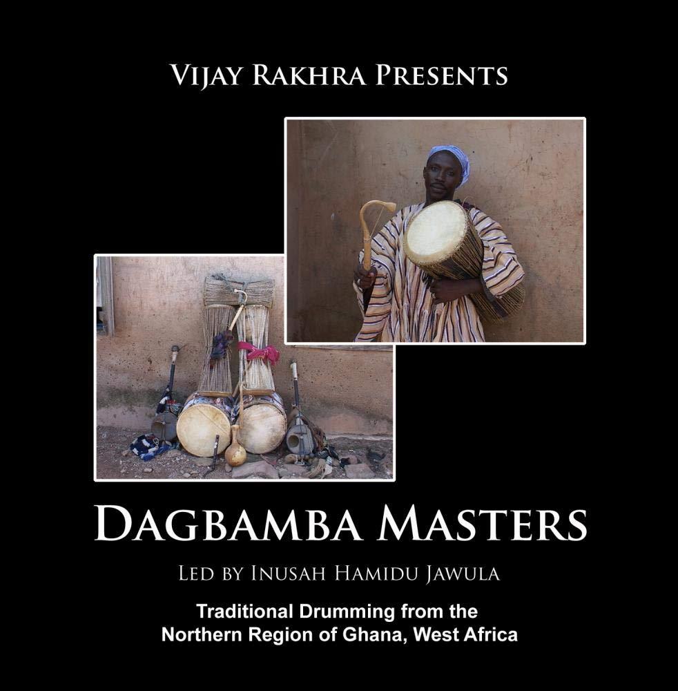 Dagbamba Masters - Traditional Drumming from Tamale, Ghana by Vijay Rakhra Productions