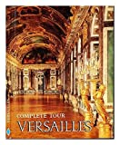 Versailles: The Palace, the Gardens, Trianon -- Complete Tour