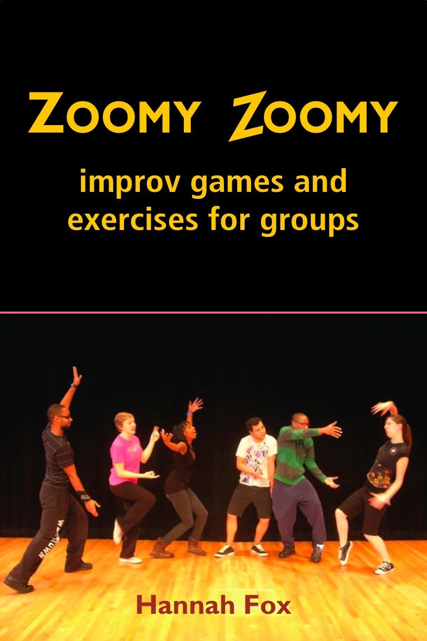 Zoomy Zoomy: Improv games and exercises for groups: Hannah Fox:  9780964235083: Amazon.com: Books