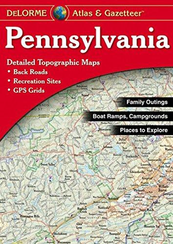 DeLorme® Pennsylvania Atlas & Gazetteer (DeLorme Atlas & Gazetteer) -