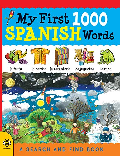 My First 1000 Spanish Words (My First 1000 Words) (My First Words Spanish)