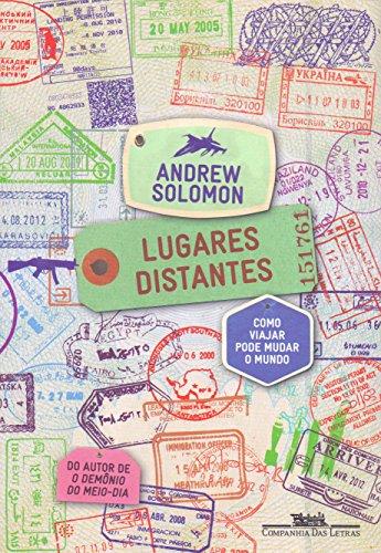 Lugares Distantes. Como Viajar Pode Mudar o Mundo